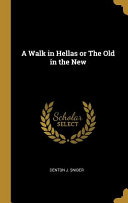 A Walk in Hellas Or the Old in the New