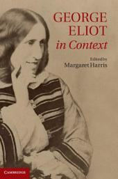 George Eliot in Context