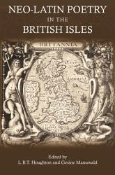 Neo Latin Poetry in the British Isles PDF