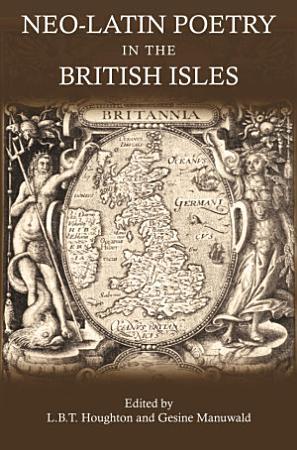 Neo Latin Poetry in the British Isles PDF