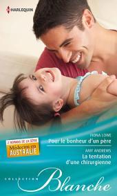 Pour le bonheur d'un père - La tentation d'une chirurgienne: T3 & T4 - Médecins en Australie
