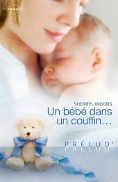 Un bébé dans un couffin... (Harlequin Prélud')