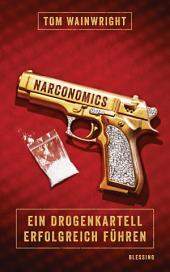 Narconomics: Ein Drogenkartell erfolgreich führen