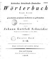 Kritisches griechisch-deutsches Handwörterbuch beym Lesen der griechischen profanen Scribenten zugebrauchen, ausgearbeitet