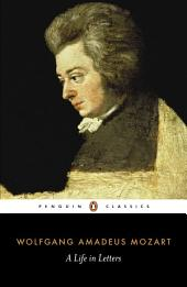 Mozart: A Life in Letters: A Life in Letters