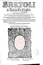 Bartoli a Saxoferrato ... Omnia quae extant opera ...
