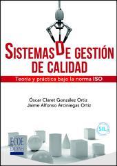 Sistema de gestión de calidad: Teoría y práctica bajo la norma ISO 2015