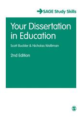 Your Dissertation in Education: Edition 2