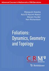 Foliations: Dynamics, Geometry and Topology
