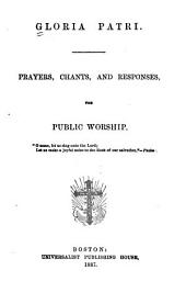 Gloria Patri: Prayers, Chants, and Responses, for Public Worship