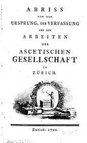 Anrede Herrn Antistes Ulrichs an die Asketische Gesellschaft in Zürich, sammt der Eintritts Vorlesung des neuerwaehlten vorstehers derselben Joh. Jakob Hess