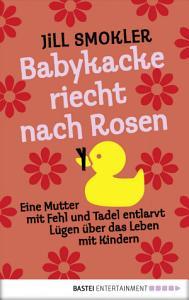 Babykacke riecht nach Rosen PDF