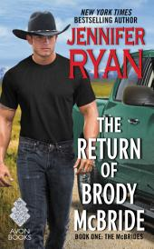 The Return of Brody McBride: Book One: The McBrides