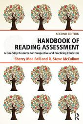 Handbook of Reading Assessment: A One-Stop Resource for Prospective and Practicing Educators, Edition 2