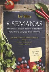 As 8 Semanas para Mudar os seus Hábitos Alimentares