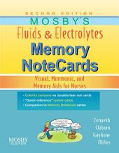 Mosby's Fluids & Electrolytes Memory NoteCards: Visual, Mnemonic, and Memory Aids for Nurses, Edition 2