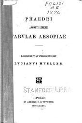 Phaedri Augusti liberti Fabulae Aesopiae: recognovit et praefatus est Lucianus Mueller