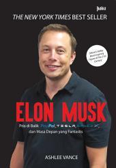 Elon Musk: Pria di Balik Paypal, Tesla, SpaceX dan Masa Depan yang Fantastis