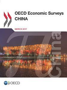 OECD Economic Surveys  China 2017 PDF
