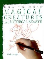 How to Draw Magical Creatures and Mythical Beasts