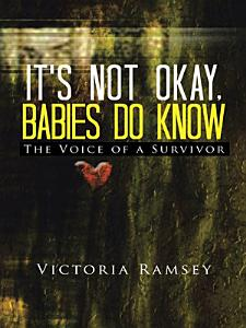 It's NOT Okay, Babies Do Know
