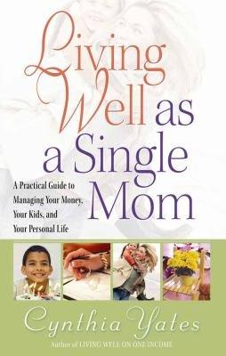 Living Well as a Single Mom
