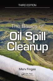 The Basics of Oil Spill Cleanup, Third Edition: Edition 3