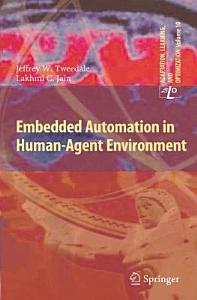 Embedded Automation in Human Agent Environment PDF