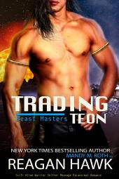 Trading Teon: Scifi Alien Warrior Shifter Paranormal Romance (The Beast Masters Book 1)