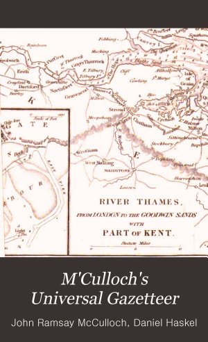 M Culloch s Universal Gazetteer
