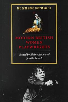 The Cambridge Companion to Modern British Women Playwrights PDF