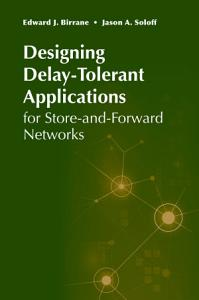 Designing Delay Tolerant Applications for Store and Forward Networks