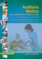 Auditoría médica.: Para la garantía de calidad en salud