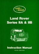 Land Rover Series IIA & IIB Instructional Manual