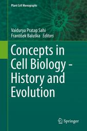 Concepts in Cell Biology - History and Evolution