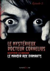 Le Mystérieux Docteur Cornélius, épisode 2: Le Manoir aux diamants