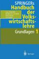 Springers Handbuch der Volkswirtschaftslehre 1