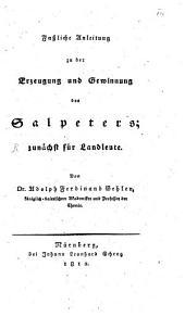 Faßliche Anleitung zu der Erzeugung und Gewinnung des Salpeters; zunächst für Landleute
