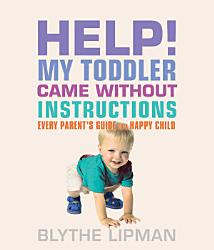 Help My Toddler Came Without Instructions Book PDF