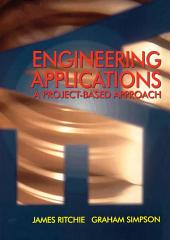 Engineering Applications: A Project Resource Book