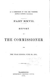 Report of the Commissioner - United States Commission of Fish and Fisheries: Part 27