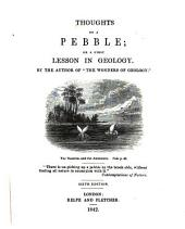 Thoughts on a pebble; or, A first lesson in geology, by the author of the wonders of geology