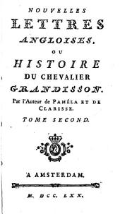 Nouvelles Lettres Angloises, Ou Histoire Du Chevalier Grandisson: Volume 2