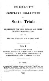 Cobbett's Complete Collection of State Trials and Proceedings for High Treason and Other Crimes and Misdemeanors from the Earliest Period to the Present Time: With Notes and Other Illustrations, Volume 1