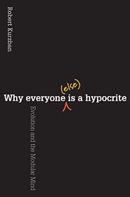 Why Everyone  Else  Is a Hypocrite