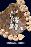 What Teeth Reveal about Human Evolution PDF