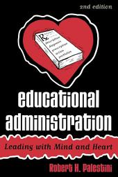 Educational Administration: Leading with Mind and Heart, Edition 2