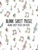 Blank Sheet Music for Kids