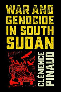 War and Genocide in South Sudan Book