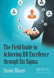 The Field Guide to Achieving HR Excellence through Six Sigma PDF